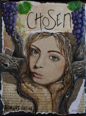Chosen: Grafted into the vine by God.